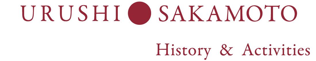 URUSHI SAKAMOTO History & Activities
